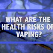 D&H Teen Blog: What are the Health Risks of Vaping?